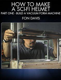 Learn to build a budget vacuum form machine with master costume & model maker Fon Davis (Star Wars 1-6, Interstellar).