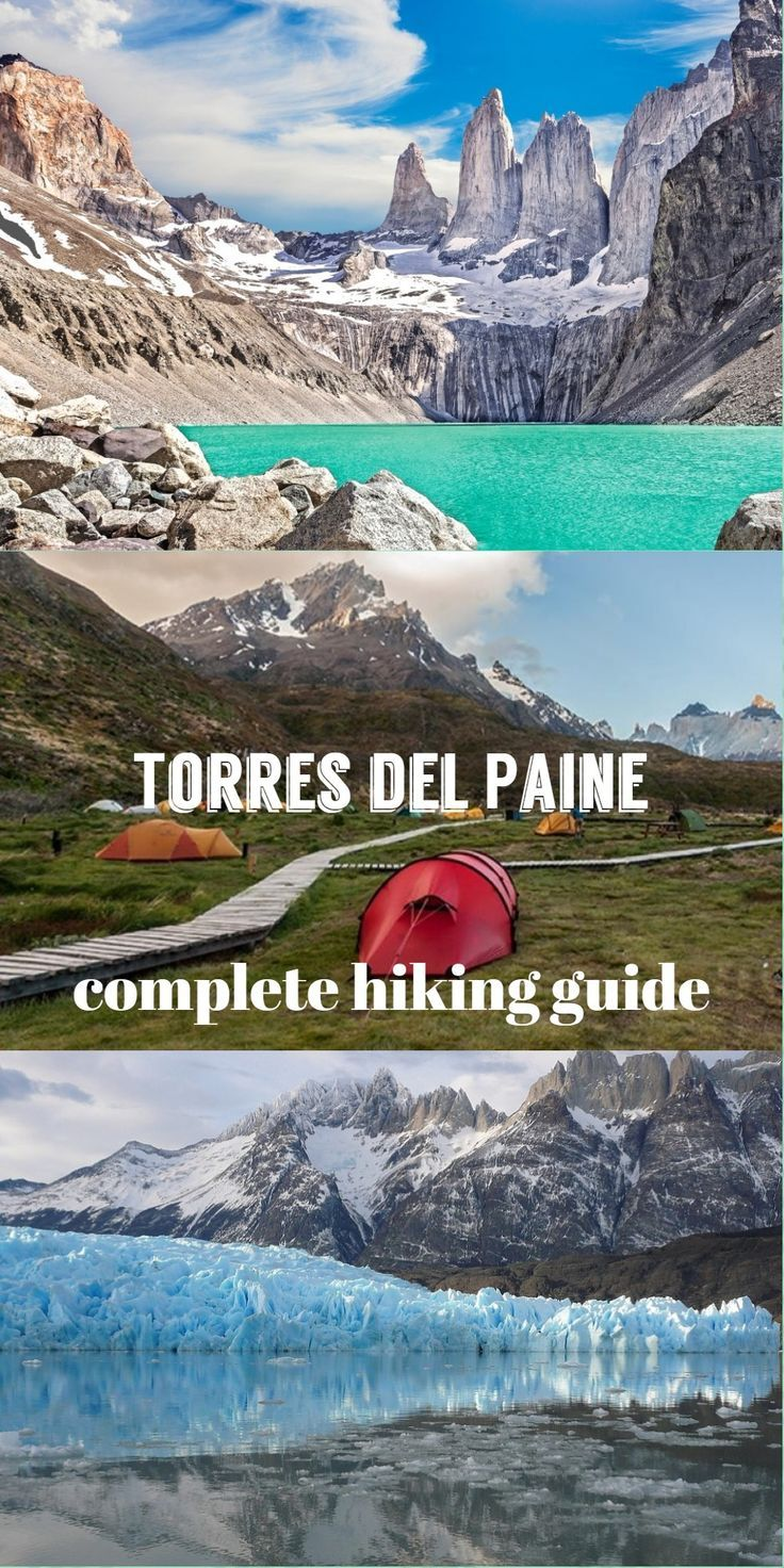 Complete guide to hiking Torres del Paine National park, Patagonia, Chile #chile #hiking #torresdelpaine