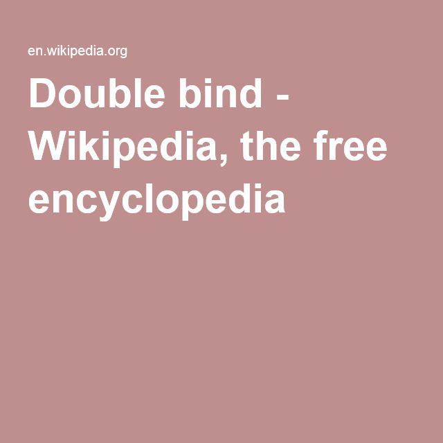 Double bind - Wikipedia, the free encyclopedia