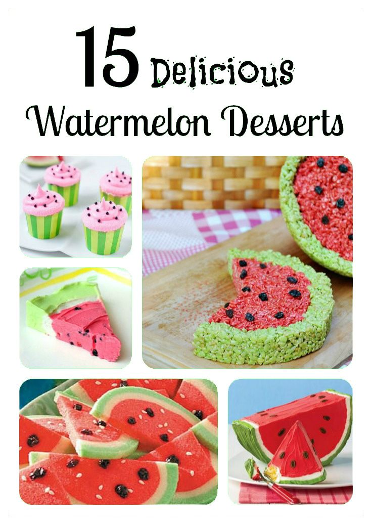 15 delicious watermelon desserts on iheartnaptime.com