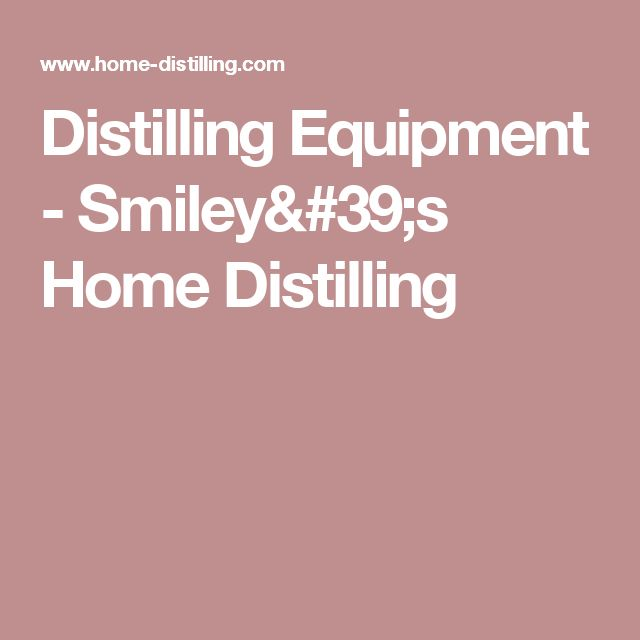 Distilling Equipment - Smiley's Home Distilling
