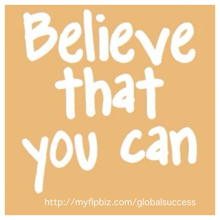Believe that you can! http://www.Happy-Monday.flp.com