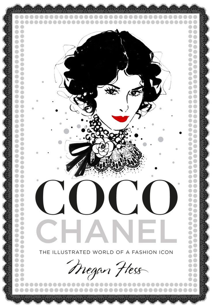 """La ilustradora de moda Megan Hess acaba de publicar un precioso libro al que ha titulado """"Coco Chanel, The illustrated world of a fashion..."""