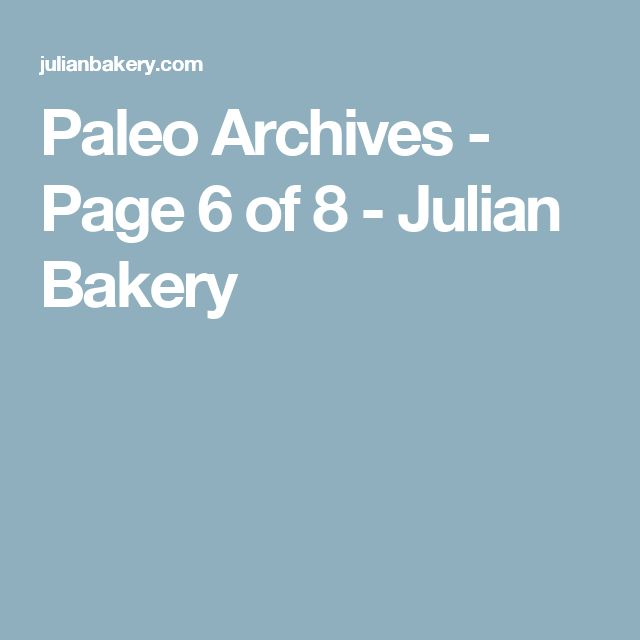 Paleo Archives - Page 6 of 8 - Julian Bakery