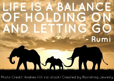 """Life is a balance of holding on and letting go."" - Rumi - www.awakening-intuition.com"