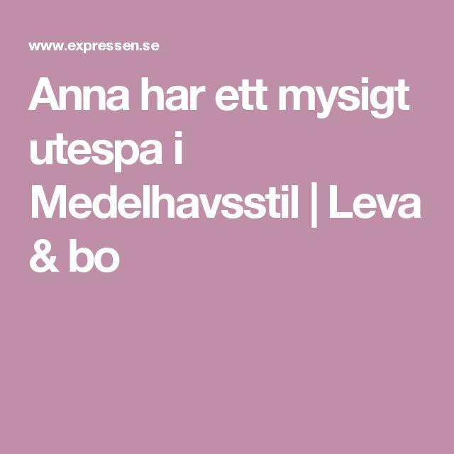 Anna har ett mysigt utespa i Medelhavsstil | Leva & bo