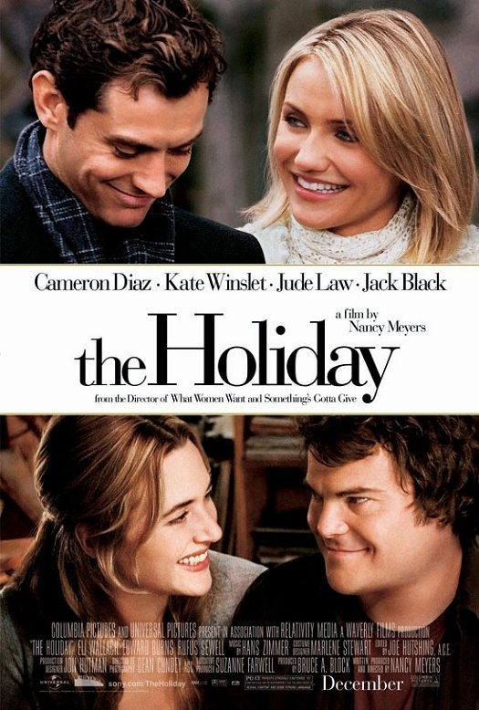 The Holiday. Great holiday romance, with Kate Winslet, Cameron Diaz, Jude Law & Jack Black... excellent!