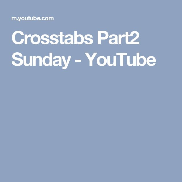 Crosstabs Part2 Sunday - YouTube
