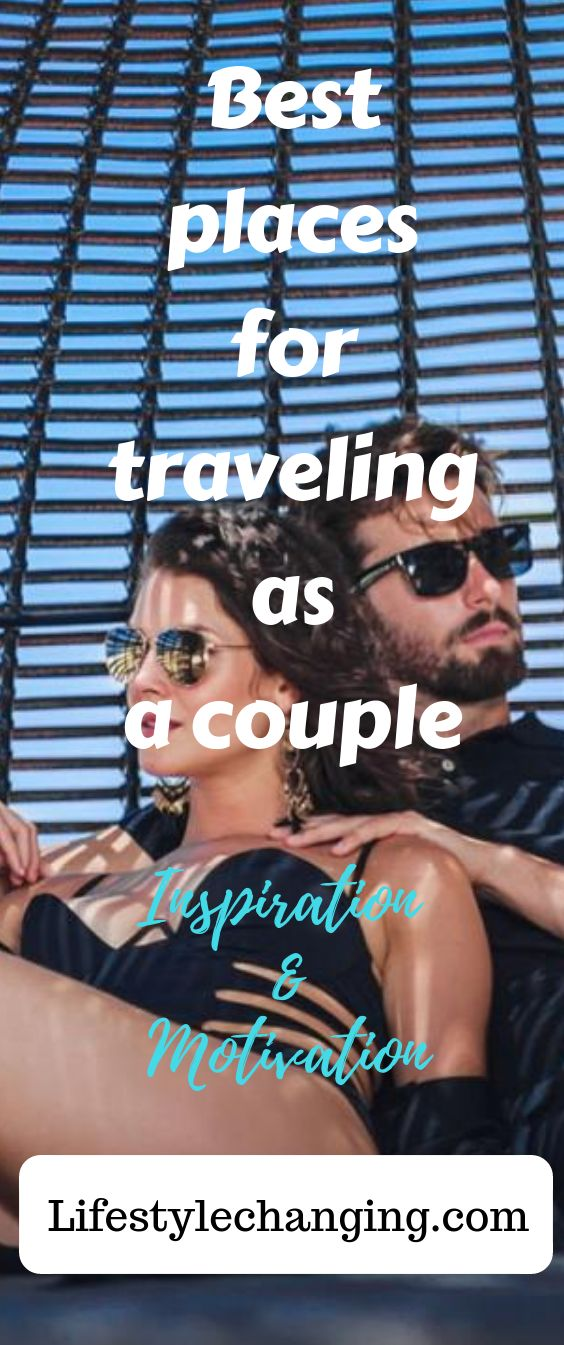 The best destination for traveling as a couple