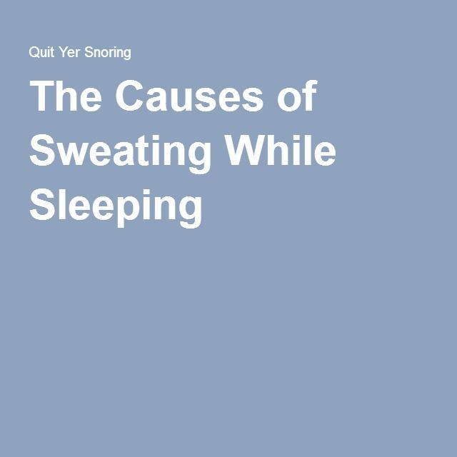 The Causes of Sweating While Sleeping