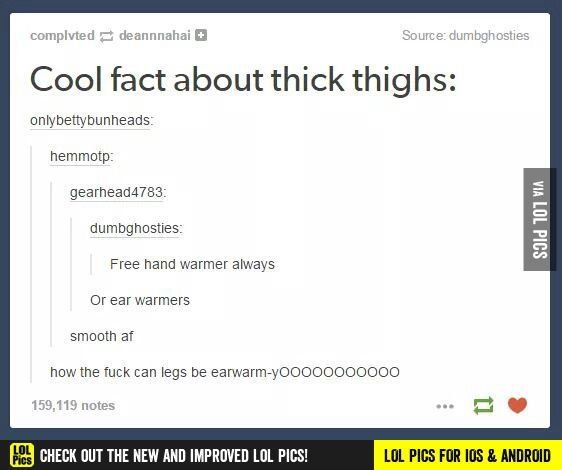 Thick thighs funny pics, funny gifs, funny videos, funny memes, funny jokes. LOL Pics app is for iOS, Android, iPhone, iPod, iPad, Tablet