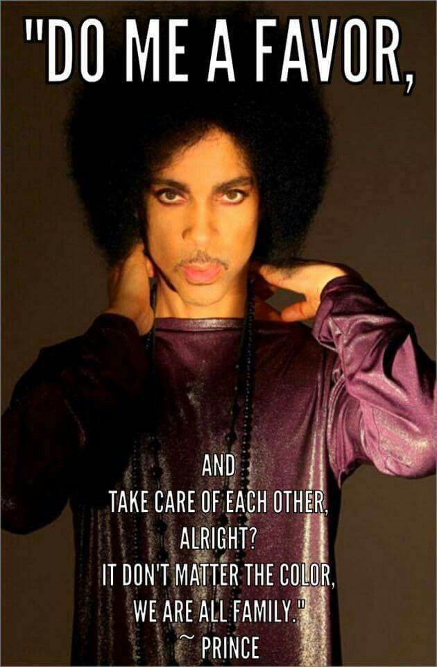 OMG If he only knew what is happening now. Prince was all about Love & Peace not war.
