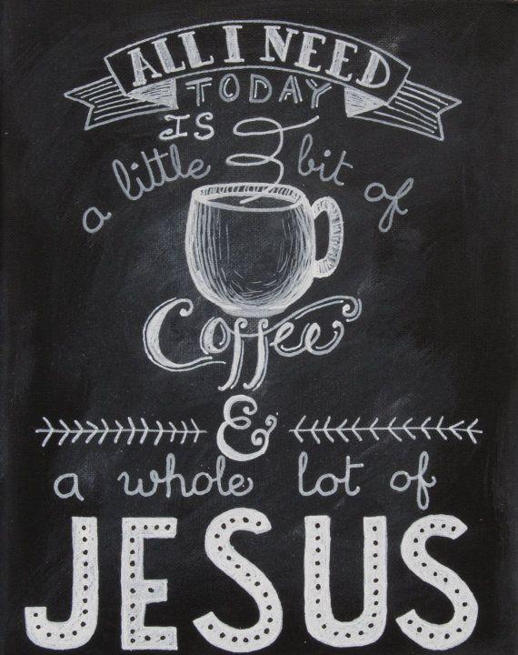 Little Bit of Coffee A Whole lot of Jesus