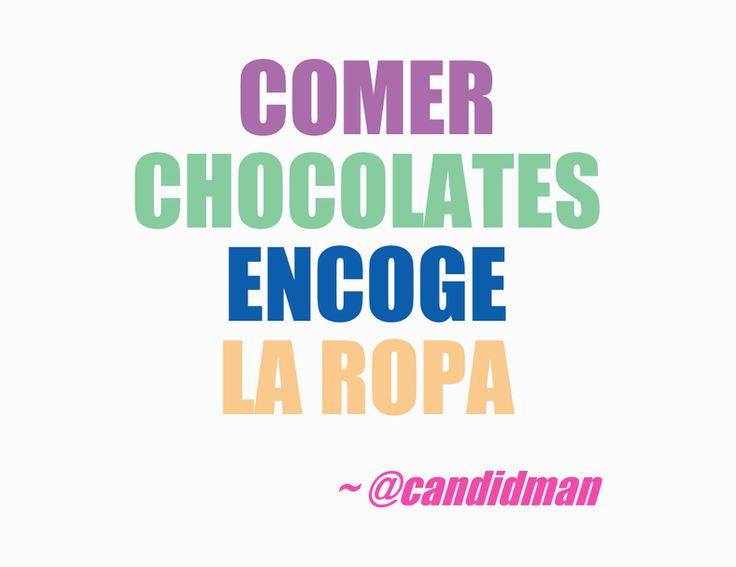 """Comer #Chocolates encoge la ropa"". @candidman #Frases #Humor #Chocolate #Candidman"