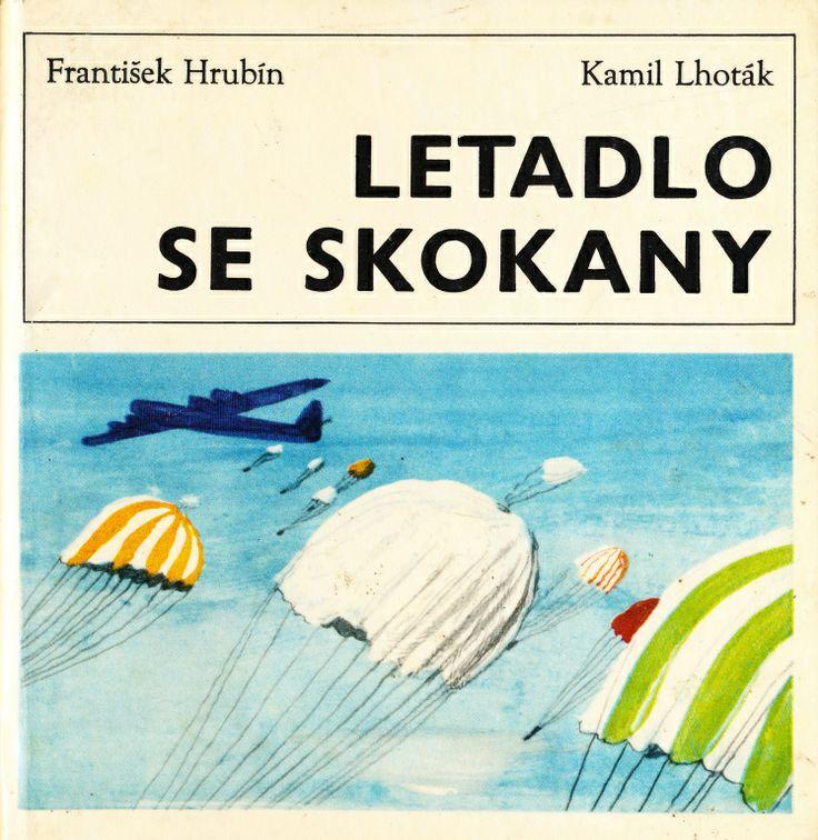 Lhoták - HRUBÍN, FRANTIŠEK: LETADLO SE SKOKANY. Praha, SNDK, 1968. Nestr., bar. il. (ob., předs. a na každé str.) Kamil Lhoták. OVáz. - lami...