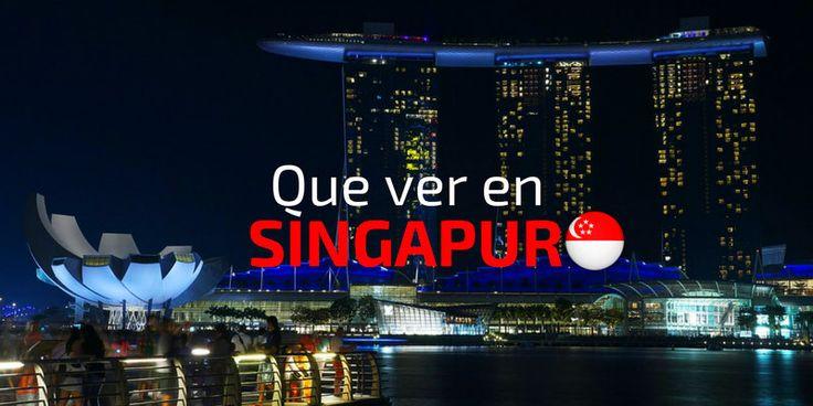Qué hacer y qué ver en Singapur en 2, 3 o 4 días