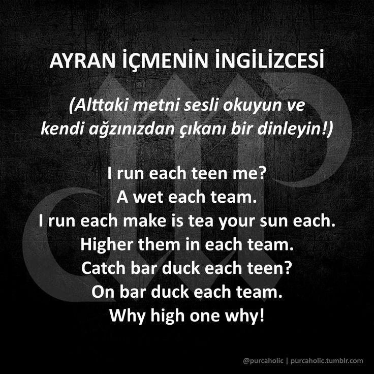 AYRAN İÇMENİN İNGİLİZCESİ  (Alttaki metni sesli okuyun ve kendi ağzınızdan çıkanı bir dinleyin!)  I run each teen me? A wet each team. I run each make is tea your sun each. Higher them in each team. Catch bar duck each teen? On bar duck each team. Why high one why!  #ayran #buttermilk #ingilizce #türkçe #english #turkish #funny #wordplay #pun #metin #sözler #güzelsözler #alıntı #alıntılar #alıntıdır #alıntısözler #mizah #matrak #komik #espri #gırgır #komiksözler #augsburg #munich