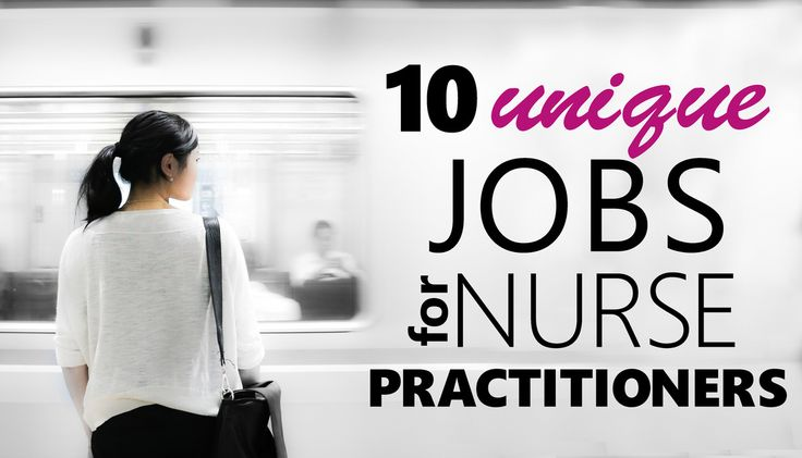 10 Unique Job Ideas for Nurse Practitioners who are tired for the same old same old. Awesome ideas like telemedicine, technology start-up consulting, locum tenens, and much more!