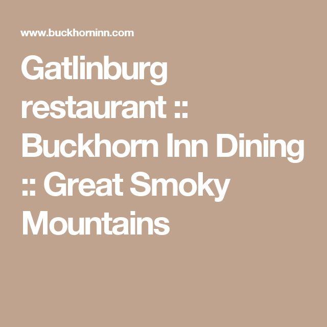 Gatlinburg restaurant :: Buckhorn Inn Dining :: Great Smoky Mountains