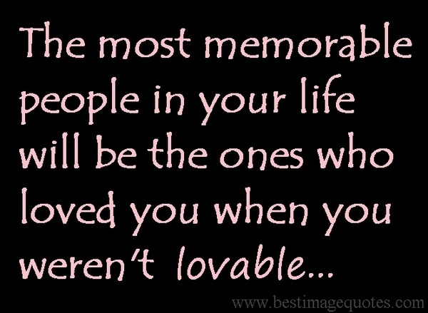 Lovable: Life Quotes, Inspiration, Real Friends, Love Quotes, True Stories, Memorizing People, The One, Special People, Friends Quotes