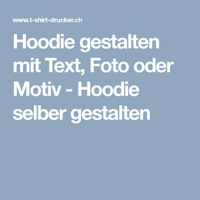 Hoodie gestalten mit Text, Foto oder Motiv - Hoodie selber gestalten