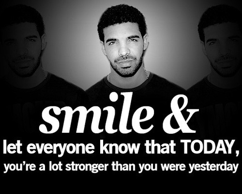 drake quotes | Tumblr: Drakequotes, Life, Favorite Quote, Drake Quotes, Google Search, Inspirational Quotes, Smile, Lot Stronger