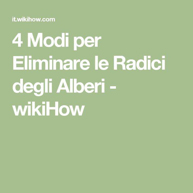 4 Modi per Eliminare le Radici degli Alberi - wikiHow
