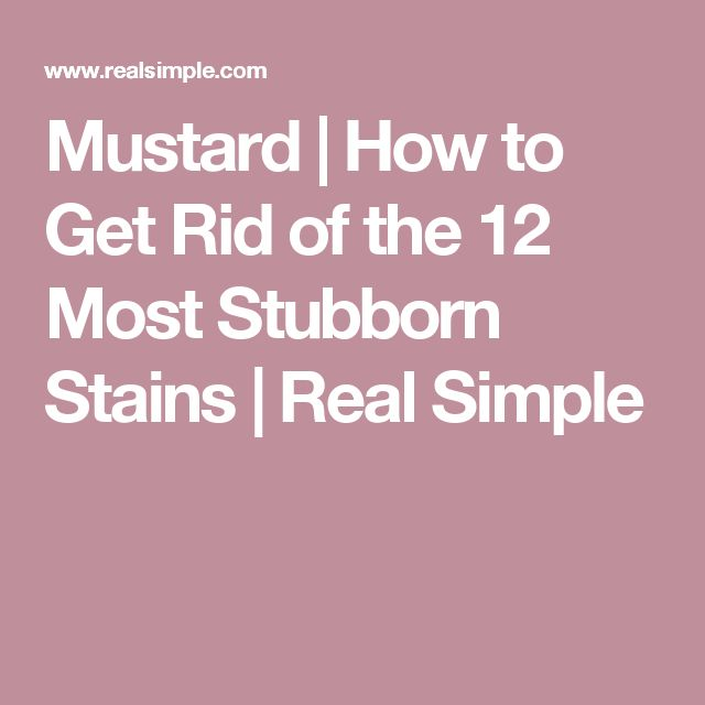 Mustard | How to Get Rid of the 12 Most Stubborn Stains  | Real Simple