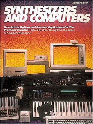 Synthesizers And Computers (Keyboard Synthesizer Library) by Brent Hurtig