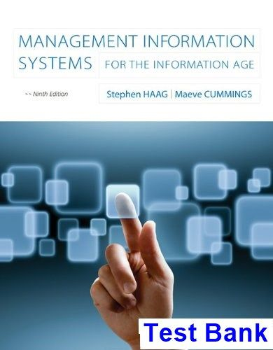 Management Information Systems for the Information Age 9th Edition Haag Test Bank - Test bank, Solutions manual, exam bank, quiz bank, answer key for textbook download instantly!