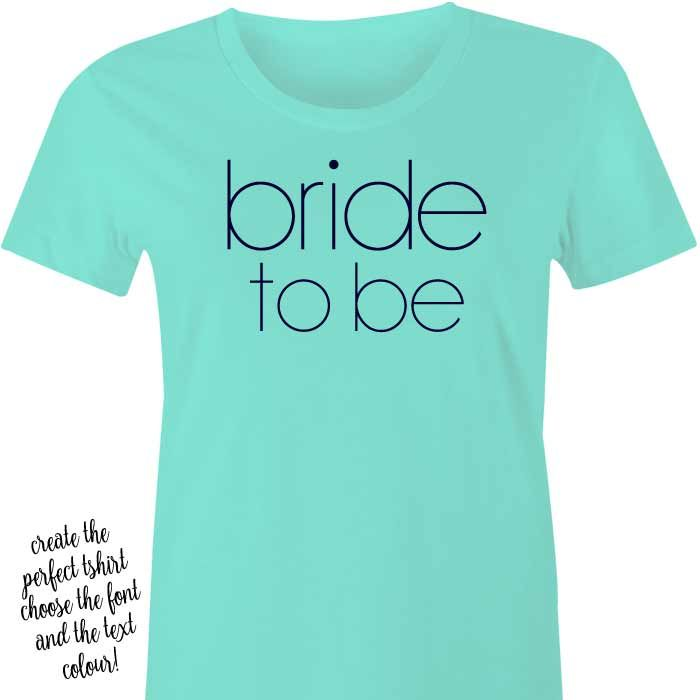 Bride To Be T-Shirt or Singlet