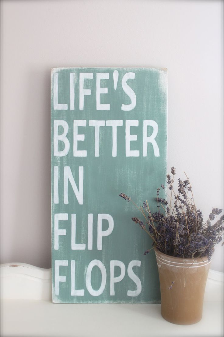 Beach Quote, Life's Better in Flip Flops, Wood Wall Art, Sign, Vintage Sign, Wood Sign. $46,00, via Etsy.
