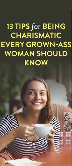 13 Tips For Being Charismatic That Every Grown Ass Woman Should Know