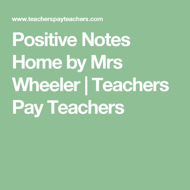 Positive Notes Home by Mrs Wheeler  | Teachers Pay Teachers