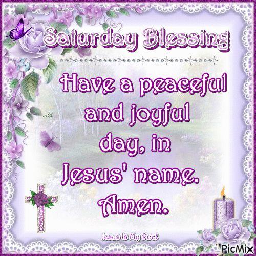 Saturday Blessing good morning saturday saturday quotes good morning saturday saturday blessing saturday images saturday gifs