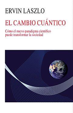 EL CAMBIO CUÁNTICO   - Laszlo, Ervin