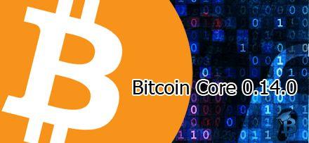 Bitcoin Core 14 Telah Dirilis