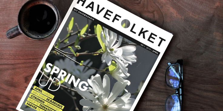 FORSØD PÅSKEN MED HAVEFOLKETS FORÅRSMAGASIN - The sping-magazine by HAVEFOLKET, order it now...