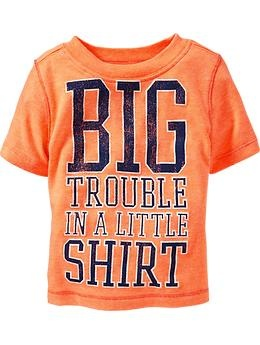 """Big Trouble in a Little Shirt"" Tees for Baby. Reminds me of a little boy I know!"