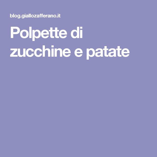 Polpette di zucchine e patate