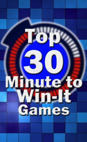 Top 30 Minute to Win It Games - For Adults, Kids, Teens (plus