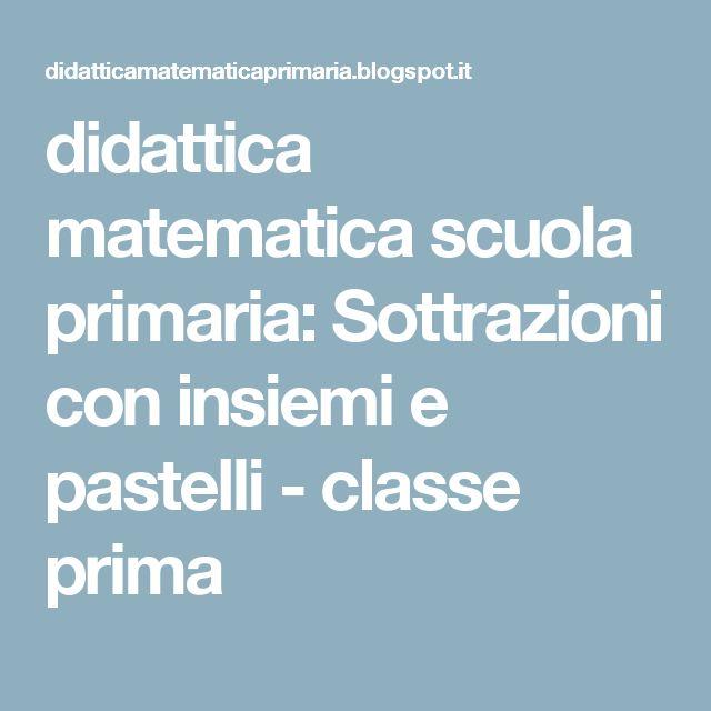 didattica matematica scuola primaria: Sottrazioni con insiemi e pastelli - classe prima
