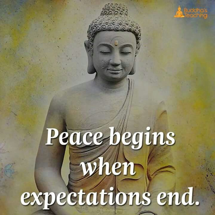 Peace begins when expectations ends