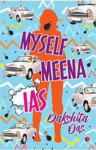 Outset-Rakhi Jayashankar's blog: Review of Myself Meena by Dakshita Das