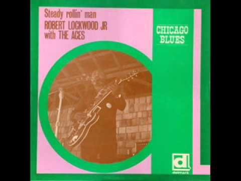 Robert Lockwood Jr. & The Aces - Steady Rollin' Man