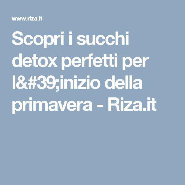 Scopri i succhi detox perfetti per l'inizio della primavera - Riza.it