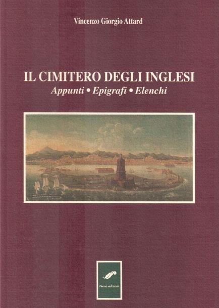 Vincenzo Giorgio Attard, IL CIMITERO DEGLI INGLESI. Appunti, epigrafi, elenchi, Perna, Messina 1995   Cimitero degli Inglesi di Messina