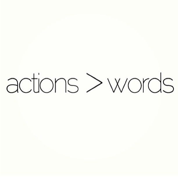 Image result for actions > words