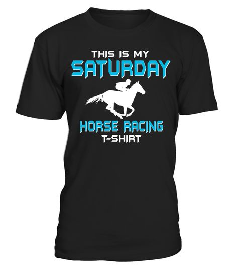 """# This Is My Saturday Horse Racing Shirt .  Special Offer, not available in shops      Comes in a variety of styles and colours      Buy yours now before it is too late!      Secured payment via Visa / Mastercard / Amex / PayPal      How to place an order            Choose the model from the drop-down menu      Click on """"Buy it now""""      Choose the size and the quantity      Add your delivery address and bank details      And that's it!      Tags: crazy horse shirt, horse shirt, horse riding…"""