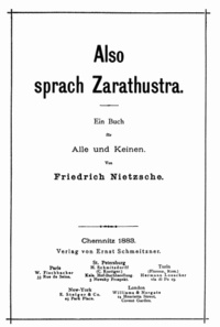 Thus Spoke Zarathustra - Nietzsche's masterpiece about self-transcendence, the power of will, and the will to power.